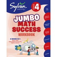 Sylvan Learning Math Workbooks: 4th Grade Jumbo Math Success Workbook : Activities, Exercises, and Tips to Help Catch Up, Keep Up, and Get Ahead (Paperback)