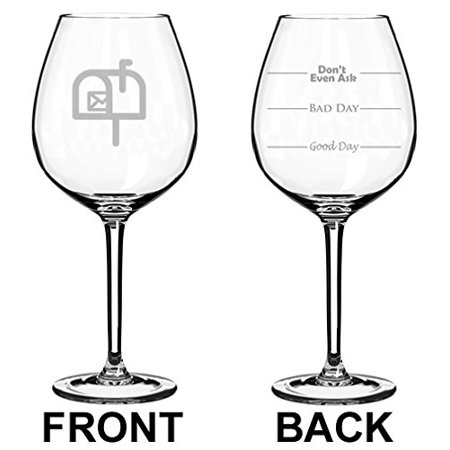 Wine Glass Goblet Two Sided Good Day Bad Day Don't Even Ask Mail Delivery Driver Postal Worker (20 oz (Next Day Delivery Glasses)