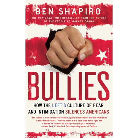 Bullies : How the Left's Culture of Fear and Intimidation Silences Americans