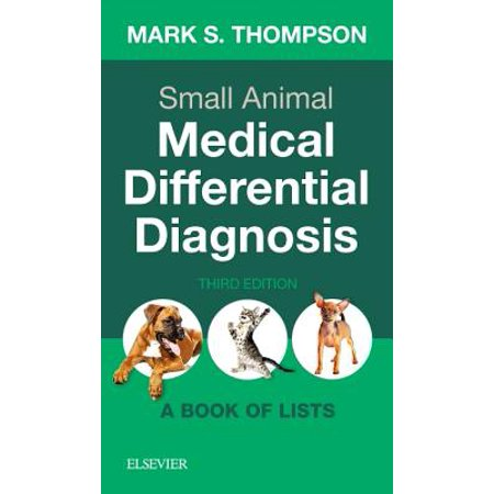 Small Animal Medical Differential Diagnosis : A Book of (List Of Best Medical Schools In The Us)