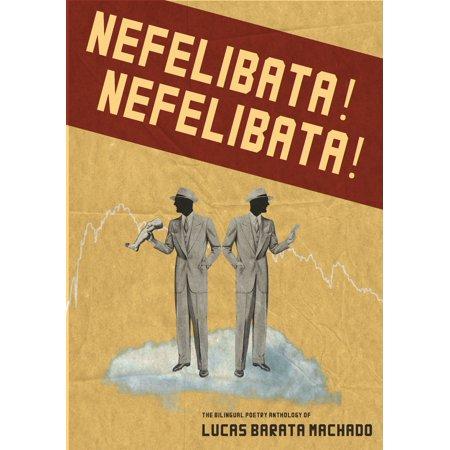 Nefelibata! Nefelibata!: The Bilingual Poetry Anthology of Lucas Barata Machado - eBook