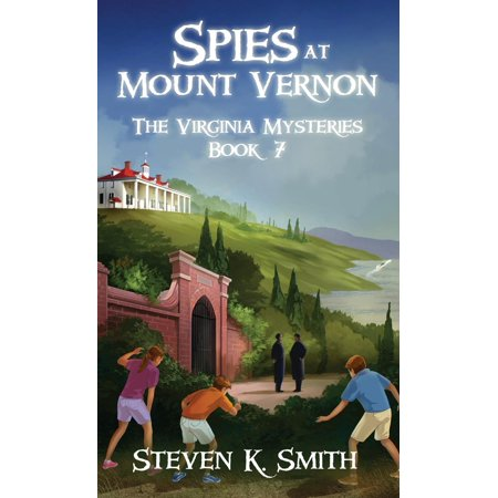 Spies at Mount Vernon : The Virginia Mysteries Book