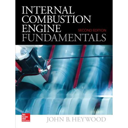 Internal Combustion Engine Fundamentals 2e (Engineering Fundamentals Of The Internal Combustion Engine Solutions)