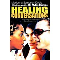 Healing Conversations : A Journey to Genuine Communication Beyond Skins and Grins