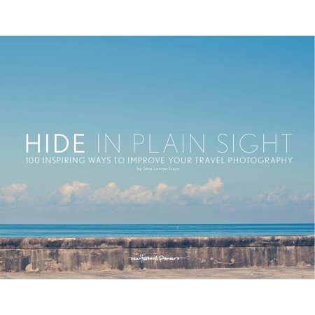 Hide in Plain Sight : 100 Inspiring Ways to Improve Your Travel (Best Way To Hide Weed While Traveling)