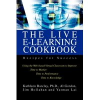 The Live E-Learning Cookbook : Recipes for Success