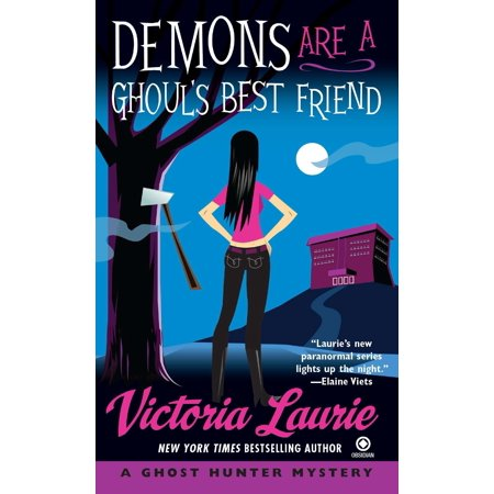 Demons Are a Ghoul's Best Friend : A Ghost Hunter