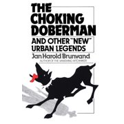 The Choking Doberman : And Other Urban Legends