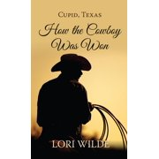 Cupid, Texas How the Cowboy Was Won