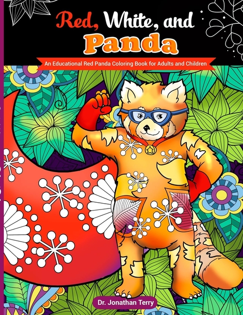 Dr. Jonathan Terry's Educational Coloring Books: Red, White, And Panda : An  Educational Red Panda Coloring Book For Adults And Children (Paperback) -  Walmart.com - Walmart.com