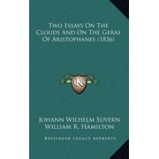 Two Essays on the Clouds and on the Geras of Aristophanes (1two Essays on the Clouds and on the Geras of Aristophanes (1836) 836)