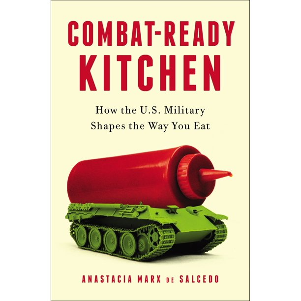 Combat-Ready Kitchen : How the U.S. Military Shapes the Way You Eat