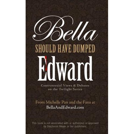 Twilight Edward Stand (Bella Should Have Dumped Edward : Controversial Views & Debates on the Twilight Series )
