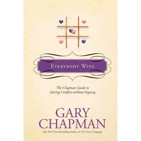 Everybody Wins : The Chapman Guide to Solving Conflicts without Arguing](Chapman Piper)