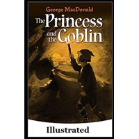 The Princess and the Goblin Illustrated (Paperback)