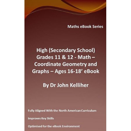 High (Secondary School) Grades 11 & 12 - Math – Co-ordinate Geometry and Graphs – Ages 16-18' eBook - eBook (Graph Math)