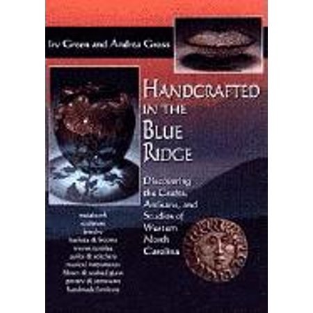 Handcrafted in the Blue Ridge : Discovering the Crafts, Artisans, and Studios of Western North Carolina](Western Craft)