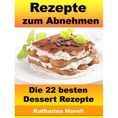 Rezepte zum Abnehmen - Die 22 besten Dessert Rezepte - eBook (Halloween Rezepte Desserts)
