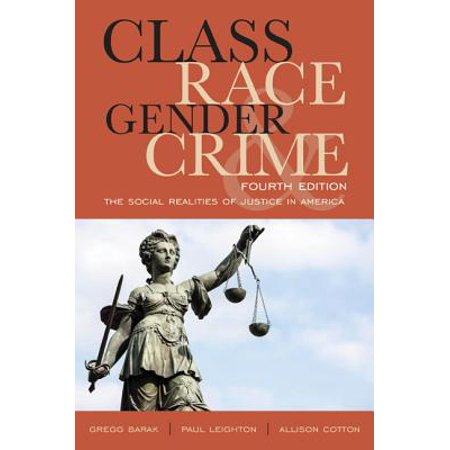 Class, Race, Gender, and Crime : The Social Realities of Justice in