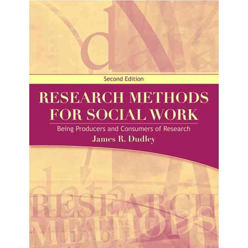 Research Methods for Social Work : Being Producers and Consumers of Research