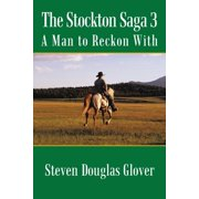 The Stockton Saga 3 : A Man to Reckon with