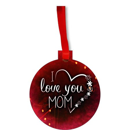 I Love You Mom Red Grunge Print - Mother Appreciation Gift Round Shaped Flat Hardboard Christmas Ornament Tree Decoration - Unique Modern Novelty Tree Décor