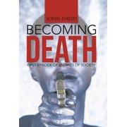 Becoming Death : First Episode of Enemies of Society