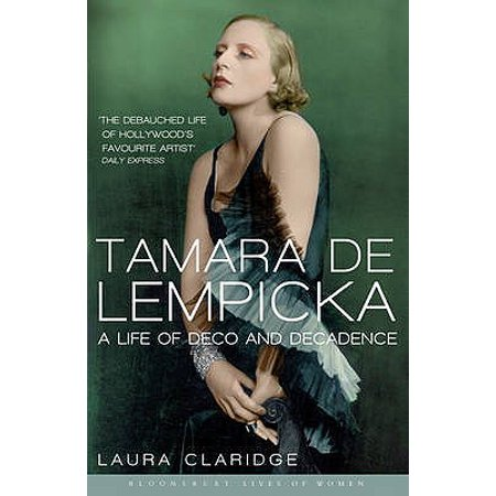 Tamara de Lempicka : A Life of Deco and Decadence