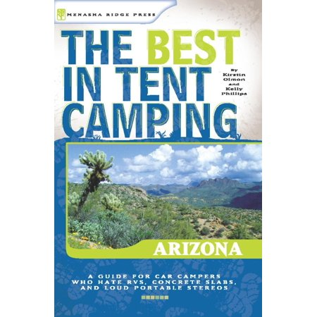 Best in Tent Camping Arizona: The Best in Tent Camping: Arizona -