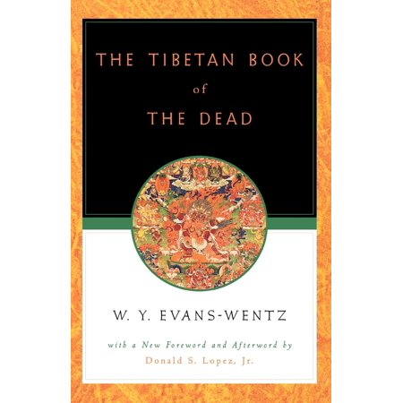 The Tibetan Book of the Dead : Or the After-Death Experiences on the Bardo Plane, According to L=ama Kazi Dawa-Samdup's English