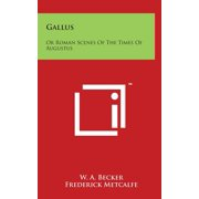 Gallus : Or Roman Scenes Of The Times Of Augustus