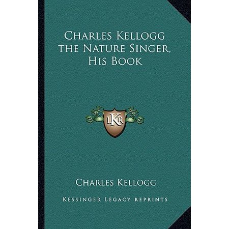 Charles Kellogg the Nature Singer, His Book (The Decemberists The Singer Addresses His Audience)