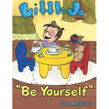 """Be Yourself"": Little Jo by"
