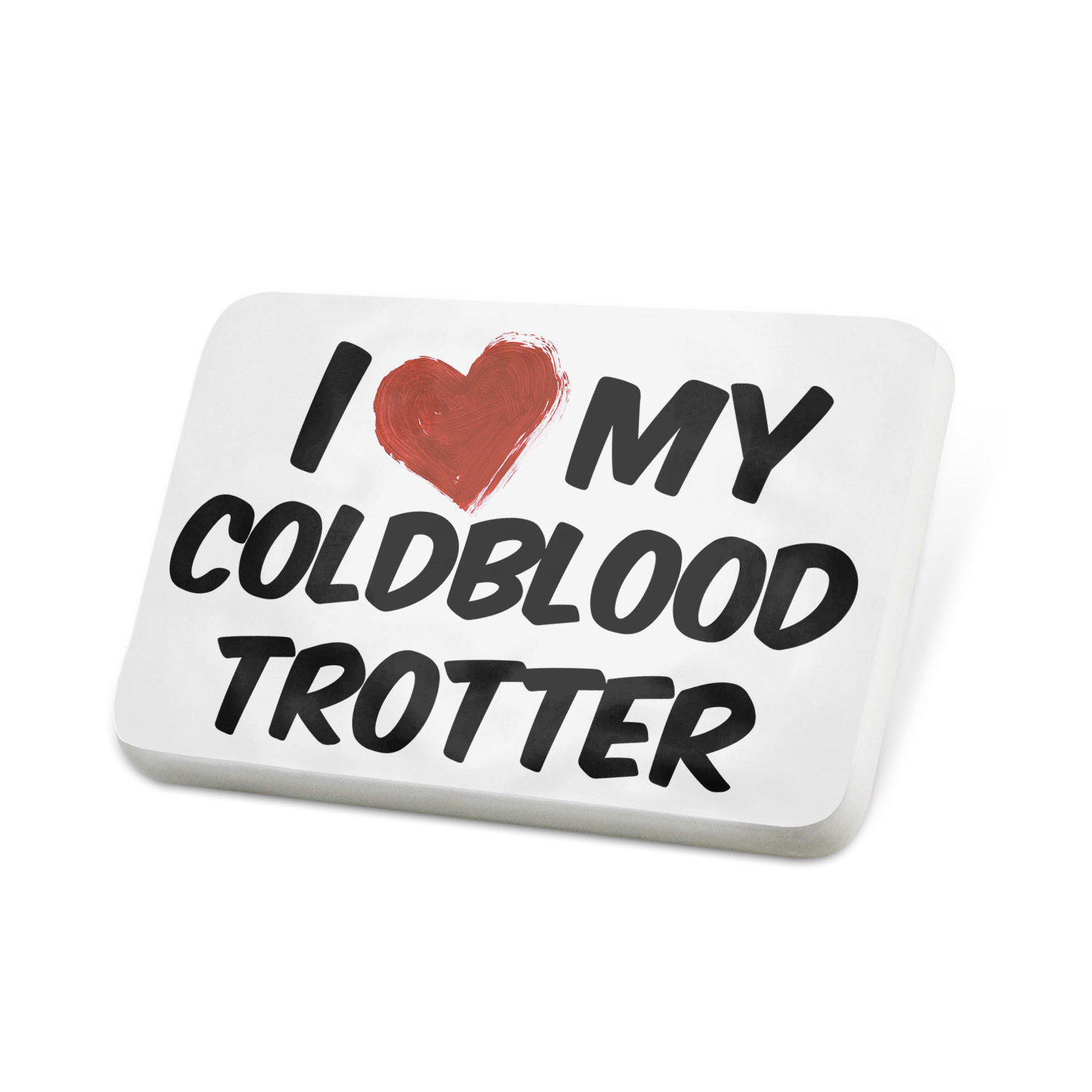 Porcelein Pin I Love my Coldblood trotter, Horse Lapel Badge – NEONBLOND