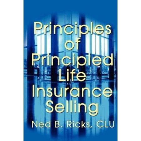 Principles Of Principled Life Insurance Selling
