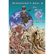Mirrorworld Book 4: The Mad God of Mirrors - eBook