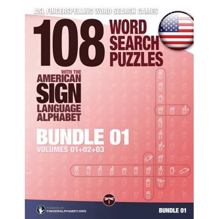 108 Word Search Puzzles with the American Sign Language Alphabet, Volume 04 (Bundle Volumes 01+02+03) : ASL Fingerspelling Word Search -