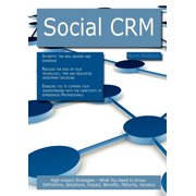 Social Crm : High-Impact Strategies - What You Need to Know: Definitions, Adoptions, Impact, Benefits, Maturity, Vendors