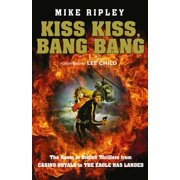 Kiss Kiss, Bang Bang : The Boom in British Thrillers from Casino Royale to the Eagle Has Landed