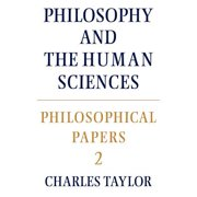 Philosophical Papers : Volume 2, Philosophy and the Human Sciences