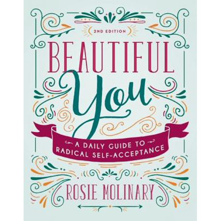 Beautiful You : A Daily Guide to Radical Self-Acceptance ()