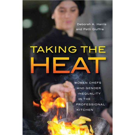 Taking the Heat: Women Chefs and Gender Inequality in the Professional Kitchen by