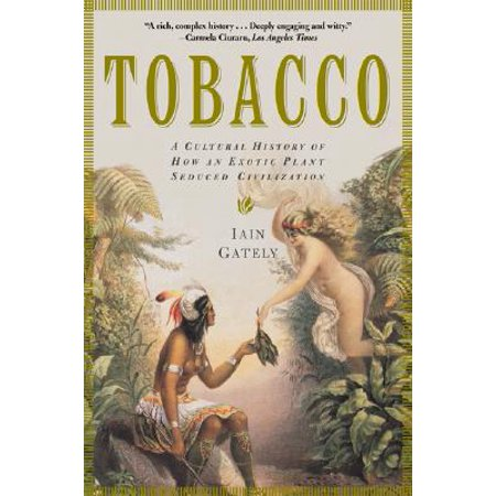 Tobacco : A Cultural History of How an Exotic Plant Seduced Civilization](Cultural History Of Halloween)