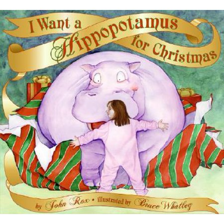 I Want a Hippopotamus for Christmas (Things 11 Year Olds Want For Christmas)
