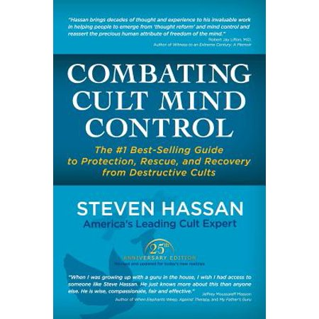 Combating Cult Mind Control : The #1 Best-Selling Guide to Protection, Rescue, and Recovery from Destructive