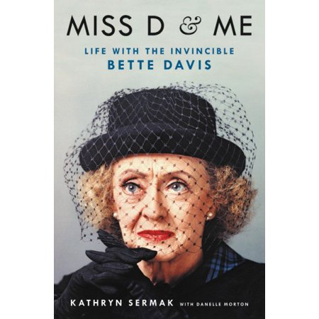 Miss D And Me   Life With The Invincible Bette Davis