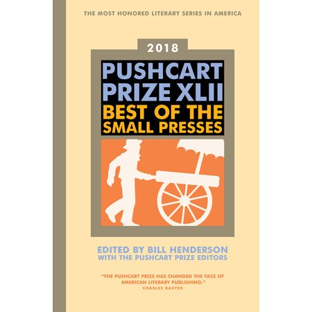 The Pushcart Prize XLII : Best of the Small Presses 2018 (Best Turret Reloading Press)