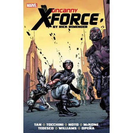 Uncanny X-Force by Rick Remender : The Complete Collection Volume