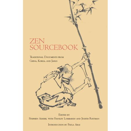 Zen Sourcebook : Traditional Documents from China, Korea, and Japan (Stanley Lombardo)