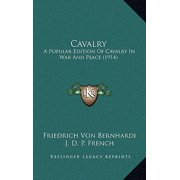 Cavalry : A Popular Edition of Cavalry in War and Peace (1914)
